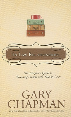 In-Law Relationships: The Chapman Guide to Becoming Friends with