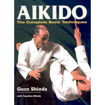 Aikido The Complete Basic Techniques By Gozo Shioda