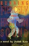 Running Fiercely Toward a High Thin Sound by Judith Katz