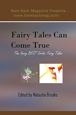 Fairy Tales Can Come True: The Very Best Erotic Fairy Tales (Volume 1)