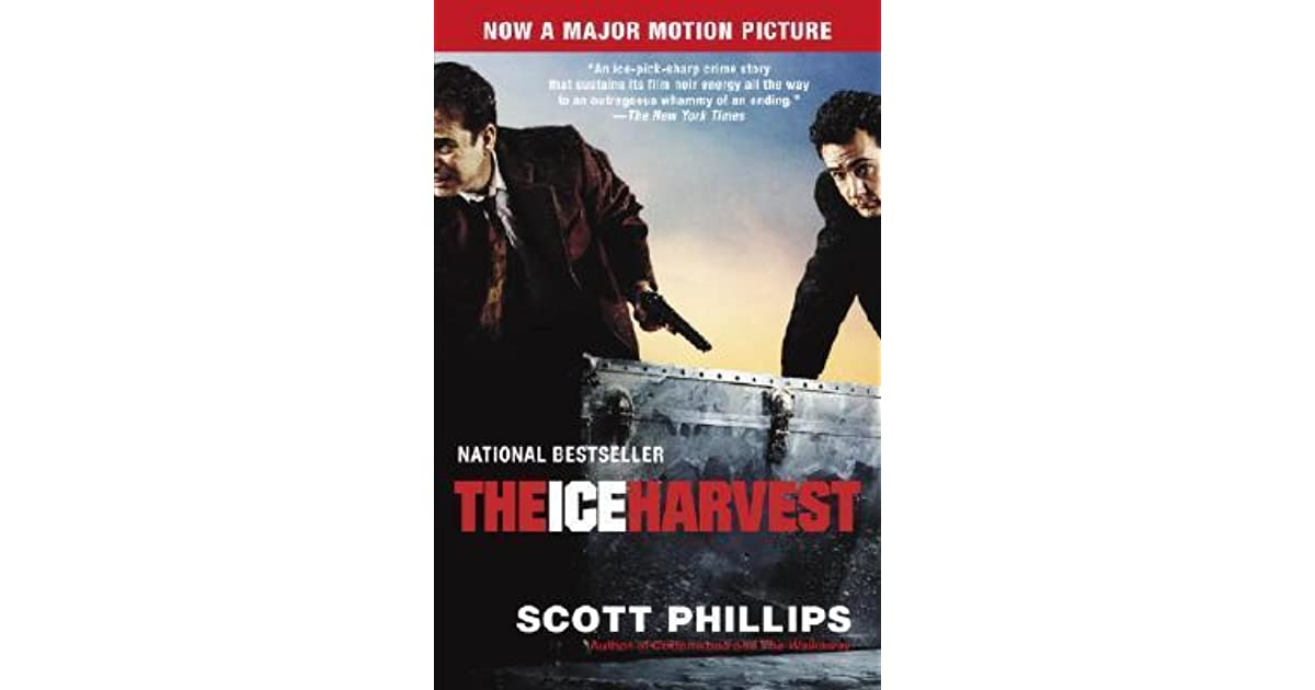 The Ice Harvest (The Ice Harvest #1) by Scott Phillips