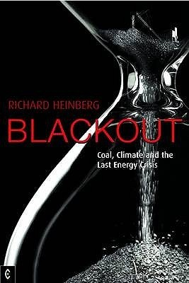 Blackout Coal, Climate and the Last Energy Crisis