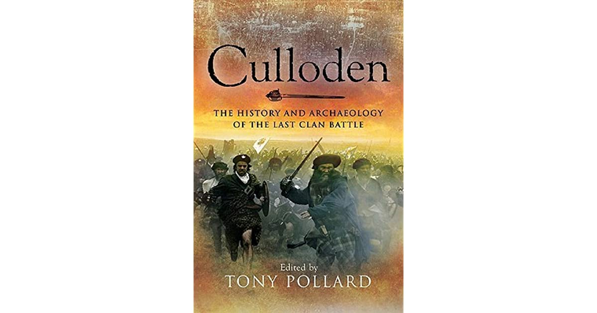 Culloden The History And Archaeology Of The Last Clan