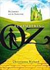 Remembering Oz by Christianna Rickard