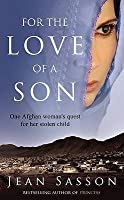 For the Love of a Son: One Afghan Woman's Quest for her Stolen Child