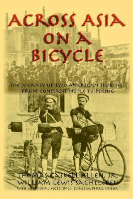 Across Asia on a Bicycle Thomas Gaskell Allen