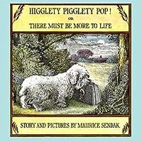 Higglety Pigglety Pop!