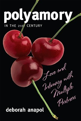 Polyamory in the 21st Century by Deborah Anapol