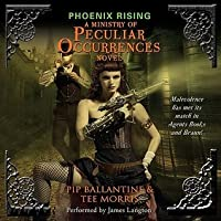 Phoenix Rising (Ministry of Peculiar Occurrences #1)