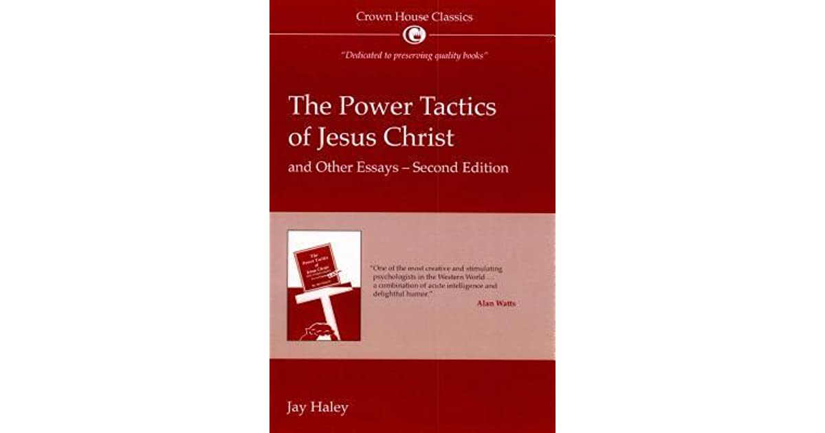 the power tactics of jesus christ and other essays by jay haley