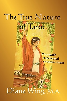 The True Nature of Tarot: Your Path to Personal Empowerment (Modern Spirituality)