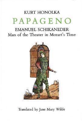 Emanuel Schikaneder: Der Mann für Mozart (German Edition)