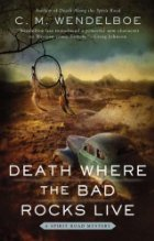 Death Where the Bad Rocks Live (Spirit Road Mystery #2)
