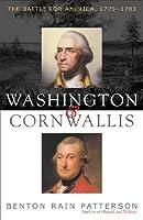 Washington and Cornwallis: The Battle for America, 1775-1783