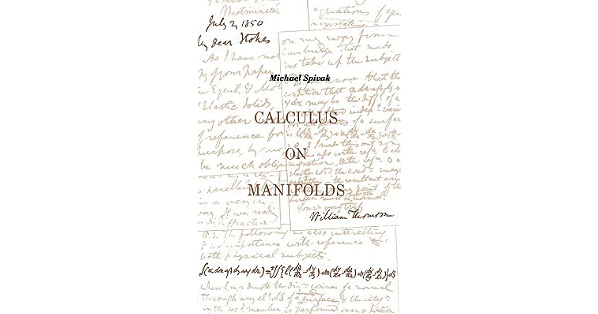Calculus on manifolds a modern approach to classical theorems of calculus on manifolds a modern approach to classical theorems of advanced calculus by michael spivak fandeluxe Image collections