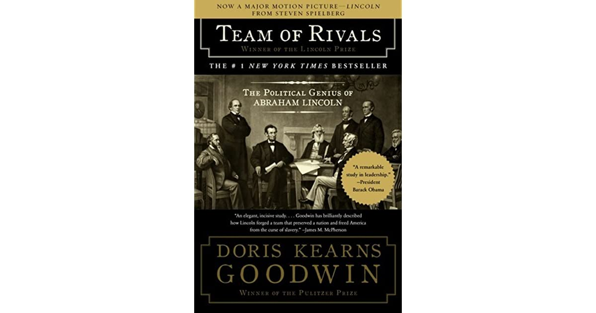 Team of rivals the political genius of abraham lincoln by doris team of rivals the political genius of abraham lincoln by doris kearns goodwin fandeluxe Image collections