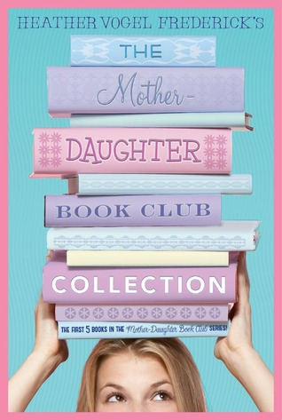 The Mother-Daughter Book Club Collection: The Mother-Daughter Book Club / Much Ado About Anne / Dear Pen Pal / Pies & Prejudice / Home for the Holidays