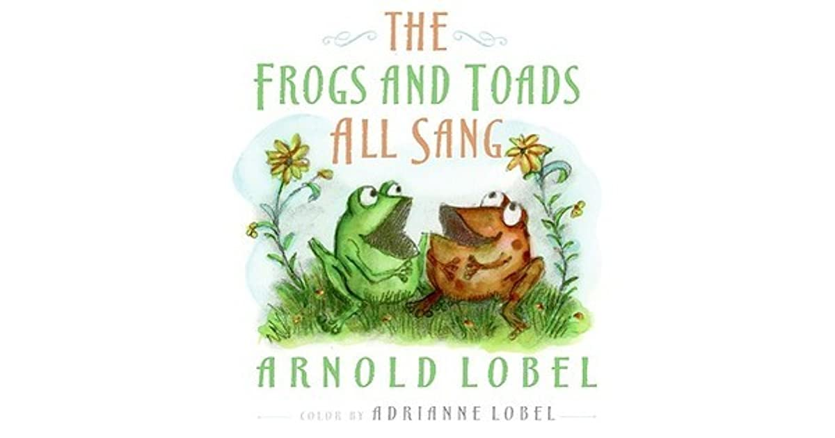 photo about Frog and Toad Are Friends Printable Activities identified as The Frogs and Toads All Sang by means of Arnold Lobel