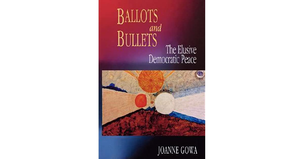 Ballots and Bullets : The Elusive Democratic Peace, (electronic resource:)