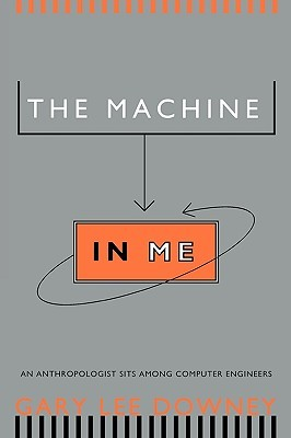 The Machine in Me: An Anthropologist Sits Among Computer Engineers