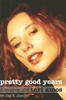 Pretty Good Years: A Biography of Tori Amos