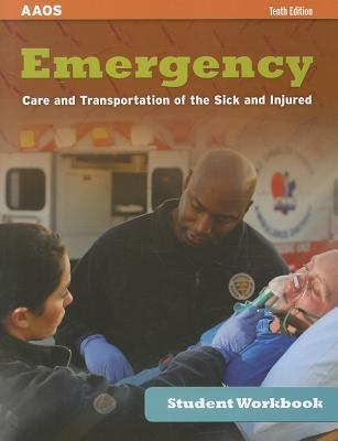 Emergency Student Workbook: Care and Transportation of the Sick and Injured