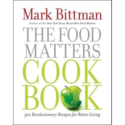 The food matters cookbook 500 revolutionary recipes for better the food matters cookbook 500 revolutionary recipes for better living by mark bittman forumfinder Images