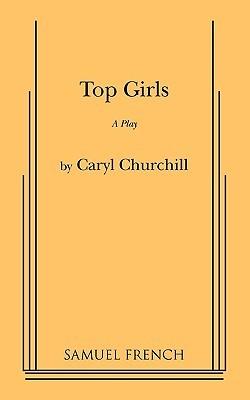 Top Girls by Caryl Churchill