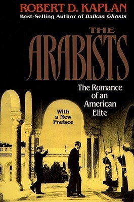 The Arabists: The Romance of an American Elite
