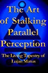 The Art Of Stalking Parallel Perception by Lujan Matus