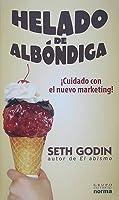 Helado de Albóndiga: ¡Cuidado Con el Nuevo Marketing!
