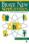 Brave New Stepfamilies: Diverse Paths Toward Stepfamily Living