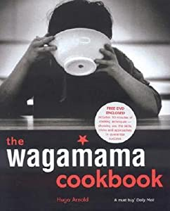 The Wagamama Cookbook [With DVD]