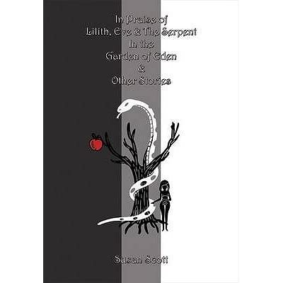 In praise of lilith eve and the serpent in the garden of - Who was the serpent in the garden of eden ...
