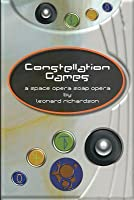 Constellation Games: A Space Opera Soap Opera