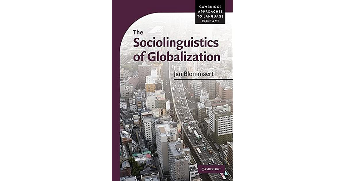 The sociolinguistics of globalization by jan blommaert fandeluxe