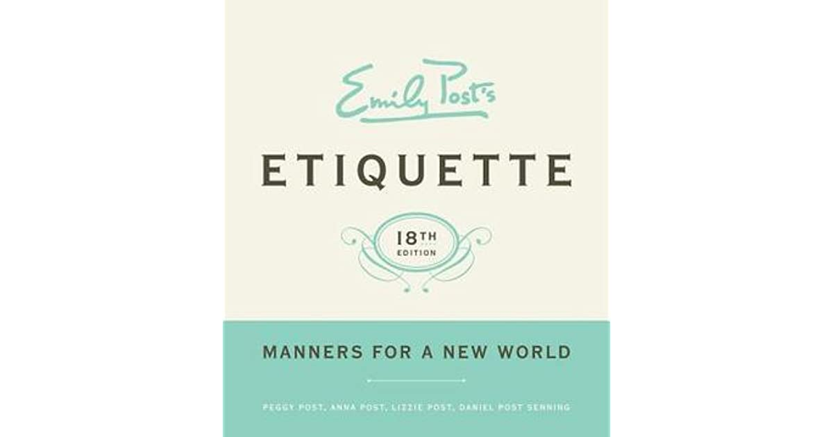 Ask Emily Post Etiquette: Emily Post's Etiquette: Manners For A New World By Peggy Post