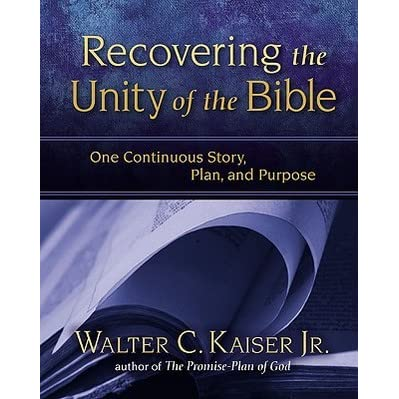 Recovering the Unity of the Bible: One Continuous Story, Plan, and Purpose