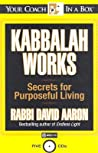 Kabbalah Works: Secrets for Purposeful Living