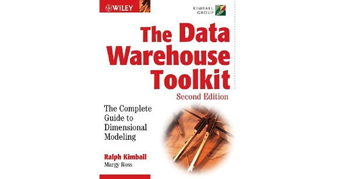 The Data Warehouse Toolkit: The Complete Guide to Dimensional ...