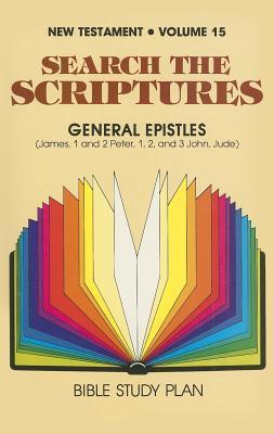The General Epsitles: James, I & II Peter I, II & III John, Jude