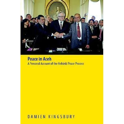 Peace In Aceh A Personal Account Of The Helsinki Peace Process By