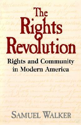 The Rights Revolution Rights and Community in Modern America