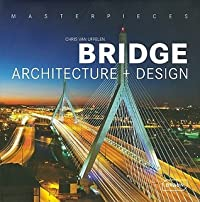 Masterpieces: Bridge Architecture + Design