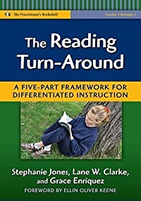 The Reading Turn-Around: A Five-Part Framework for Differentiated Instruction