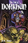 The Fall of Dorkhun (The Brotherhood of Dwarves, #3)