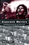 Grassroots Warriors by Nancy A. Naples