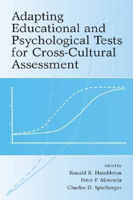 Adapting Educational and Psychological Tests for Cross-Cultural Assessment - Charles D