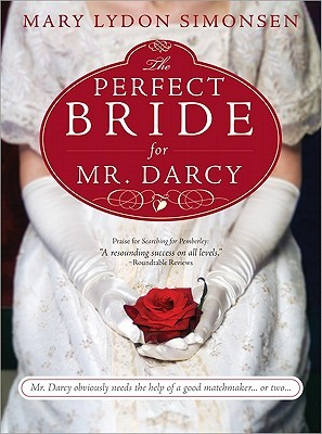 The Perfect Bride for Mr. Darcy by Mary Lydon Simonsen