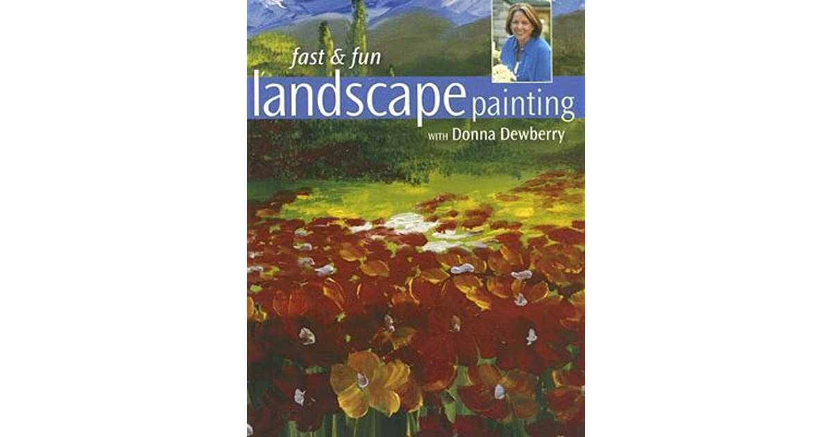 Fast Amp Fun Landscape Painting With Donna Dewberry By Donna